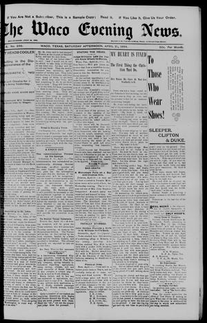 Primary view of object titled 'The Waco Evening News. (Waco, Tex.), Vol. 6, No. 239, Ed. 1, Saturday, April 21, 1894'.