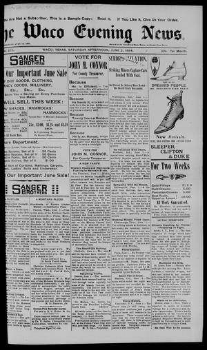 Primary view of object titled 'The Waco Evening News. (Waco, Tex.), Vol. 6, No. 275, Ed. 1, Saturday, June 2, 1894'.