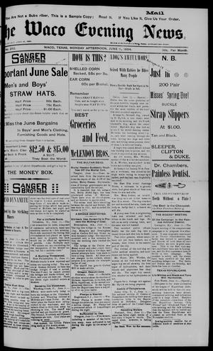 The Waco Evening News. (Waco, Tex.), Vol. 6, No. 282, Ed. 1, Monday, June 11, 1894
