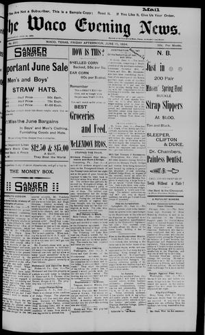 Primary view of object titled 'The Waco Evening News. (Waco, Tex.), Vol. 6, No. 286, Ed. 1, Friday, June 15, 1894'.