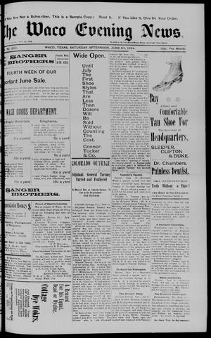 Primary view of object titled 'The Waco Evening News. (Waco, Tex.), Vol. 6, No. 293, Ed. 1, Saturday, June 23, 1894'.
