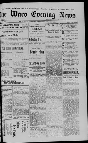 Primary view of object titled 'The Waco Evening News. (Waco, Tex.), Vol. 6, No. 295, Ed. 1, Tuesday, June 26, 1894'.