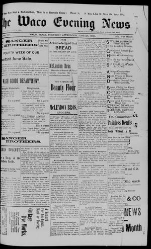 Primary view of object titled 'The Waco Evening News. (Waco, Tex.), Vol. 6, No. 297, Ed. 1, Thursday, June 28, 1894'.