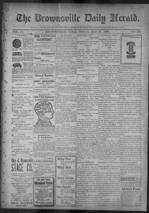 Primary view of object titled 'The Brownsville Daily Herald. (Brownsville, Tex.), Vol. 6, No. 274, Ed. 1, Friday, May 20, 1898'.