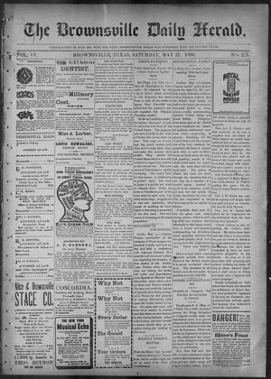 Primary view of object titled 'The Brownsville Daily Herald. (Brownsville, Tex.), Vol. 6, No. 275, Ed. 1, Saturday, May 21, 1898'.