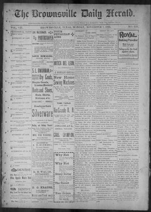 Primary view of object titled 'The Brownsville Daily Herald. (Brownsville, Tex.), Vol. 7, No. 119, Ed. 1, Monday, November 7, 1898'.