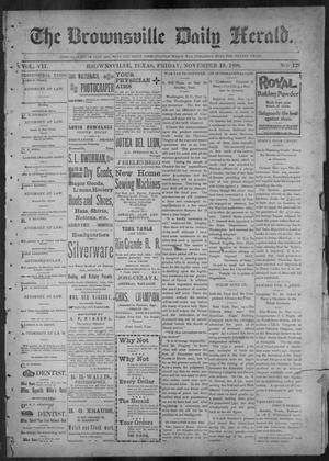 Primary view of object titled 'The Brownsville Daily Herald. (Brownsville, Tex.), Vol. 7, No. 129, Ed. 1, Friday, November 18, 1898'.