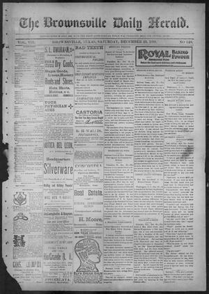 Primary view of object titled 'The Brownsville Daily Herald. (Brownsville, Tex.), Vol. 8, No. 149, Ed. 1, Saturday, December 23, 1899'.