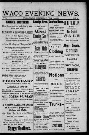 Waco Evening News. (Waco, Tex.), Vol. 1, No. 3, Ed. 1, Wednesday, July 18, 1888