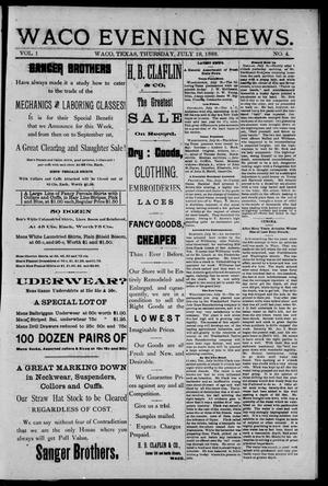 Primary view of object titled 'Waco Evening News. (Waco, Tex.), Vol. 1, No. 4, Ed. 1, Thursday, July 19, 1888'.