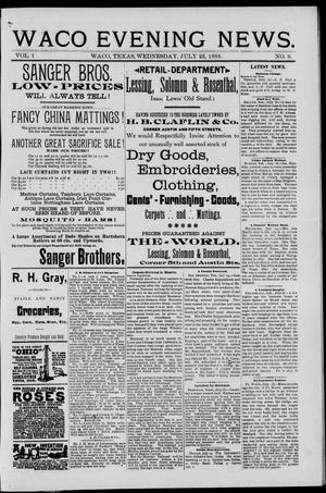 Primary view of object titled 'Waco Evening News. (Waco, Tex.), Vol. 1, No. 9, Ed. 1, Wednesday, July 25, 1888'.