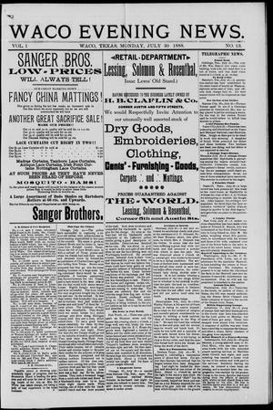 Primary view of object titled 'Waco Evening News. (Waco, Tex.), Vol. 1, No. 13, Ed. 1, Monday, July 30, 1888'.