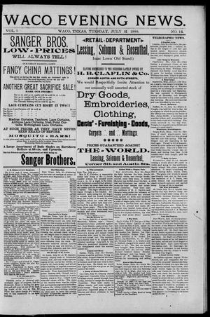Primary view of object titled 'Waco Evening News. (Waco, Tex.), Vol. 1, No. 14, Ed. 1, Tuesday, July 31, 1888'.