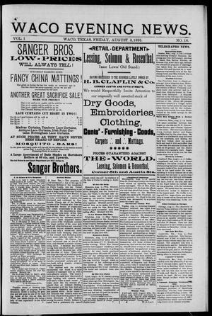 Primary view of object titled 'Waco Evening News. (Waco, Tex.), Vol. 1, No. 18, Ed. 1, Friday, August 3, 1888'.