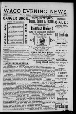 Waco Evening News. (Waco, Tex.), Vol. 1, No. 40, Ed. 1, Tuesday, August 28, 1888