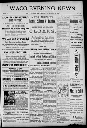 Primary view of Waco Evening News. (Waco, Tex.), Vol. 1, No. 96, Ed. 1, Wednesday, October 31, 1888