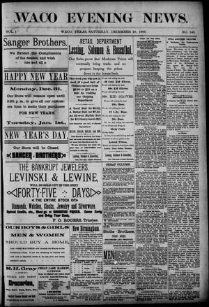 Primary view of object titled 'Waco Evening News. (Waco, Tex.), Vol. 1, No. 146, Ed. 1, Saturday, December 29, 1888'.
