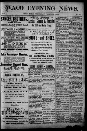 Waco Evening News. (Waco, Tex.), Vol. 1, No. 180, Ed. 1, Wednesday, February 6, 1889