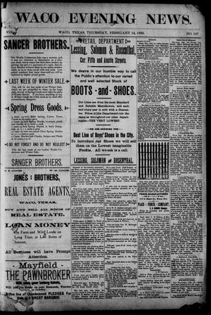 Waco Evening News. (Waco, Tex.), Vol. 1, No. 187, Ed. 1, Thursday, February 14, 1889
