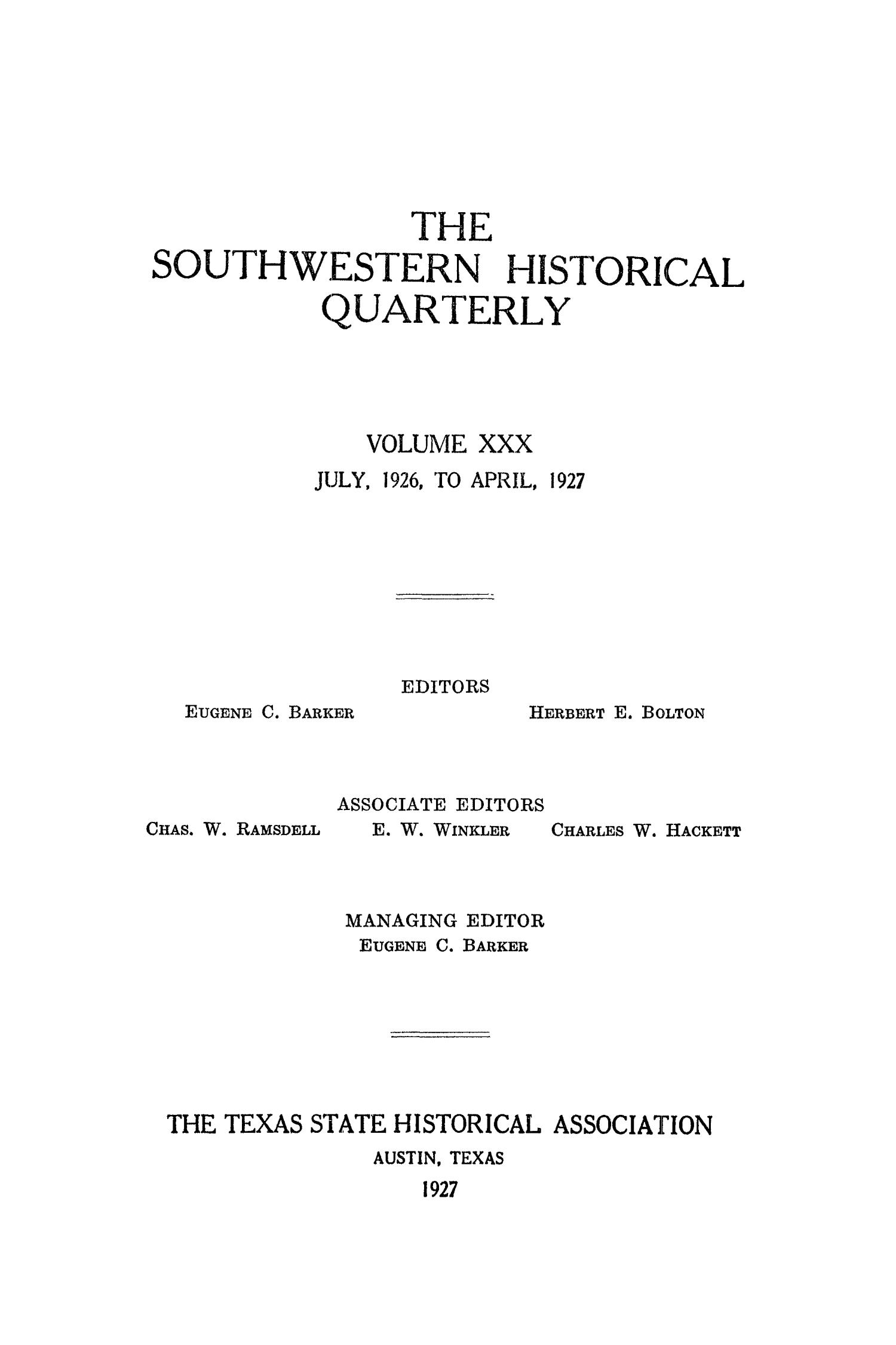 The Southwestern Historical Quarterly, Volume 30, July 1926 - April, 1927                                                                                                      Front Cover