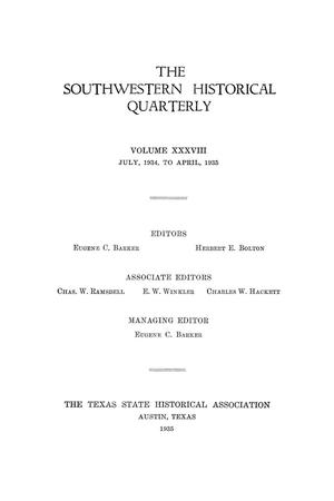 Primary view of object titled 'The Southwestern Historical Quarterly, Volume 38, July 1934 - April, 1935'.