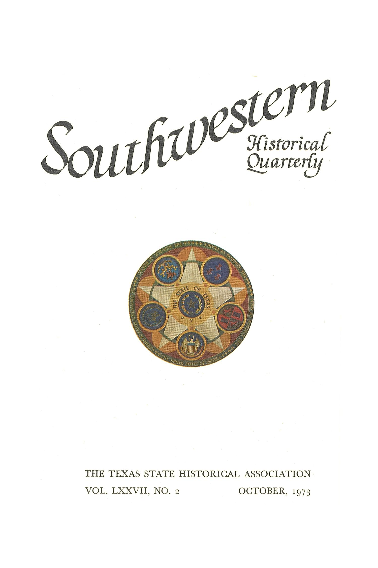 The Southwestern Historical Quarterly, Volume 77, July 1973 - April, 1974                                                                                                      Title Page
