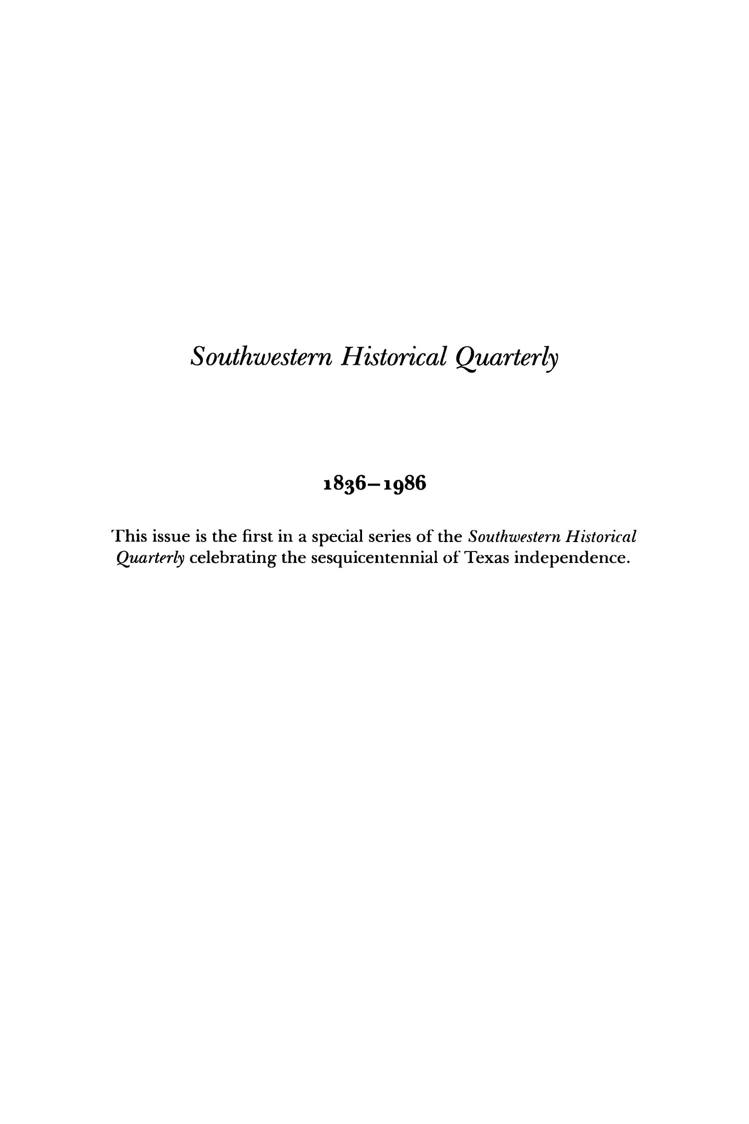 The Southwestern Historical Quarterly, Volume 89, July 1985 - April, 1986                                                                                                      None