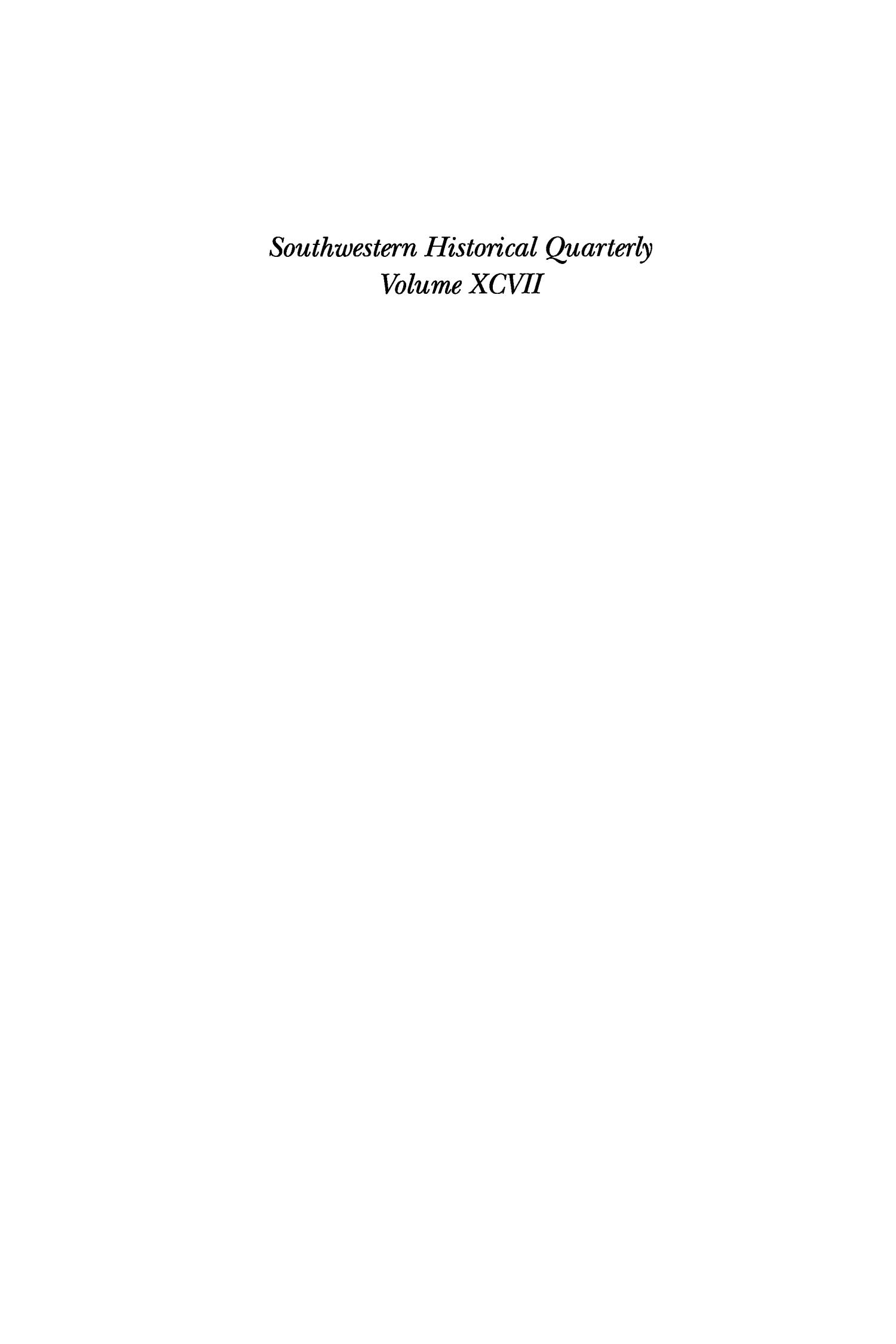 The Southwestern Historical Quarterly, Volume 97, July 1993 - April, 1994                                                                                                      None