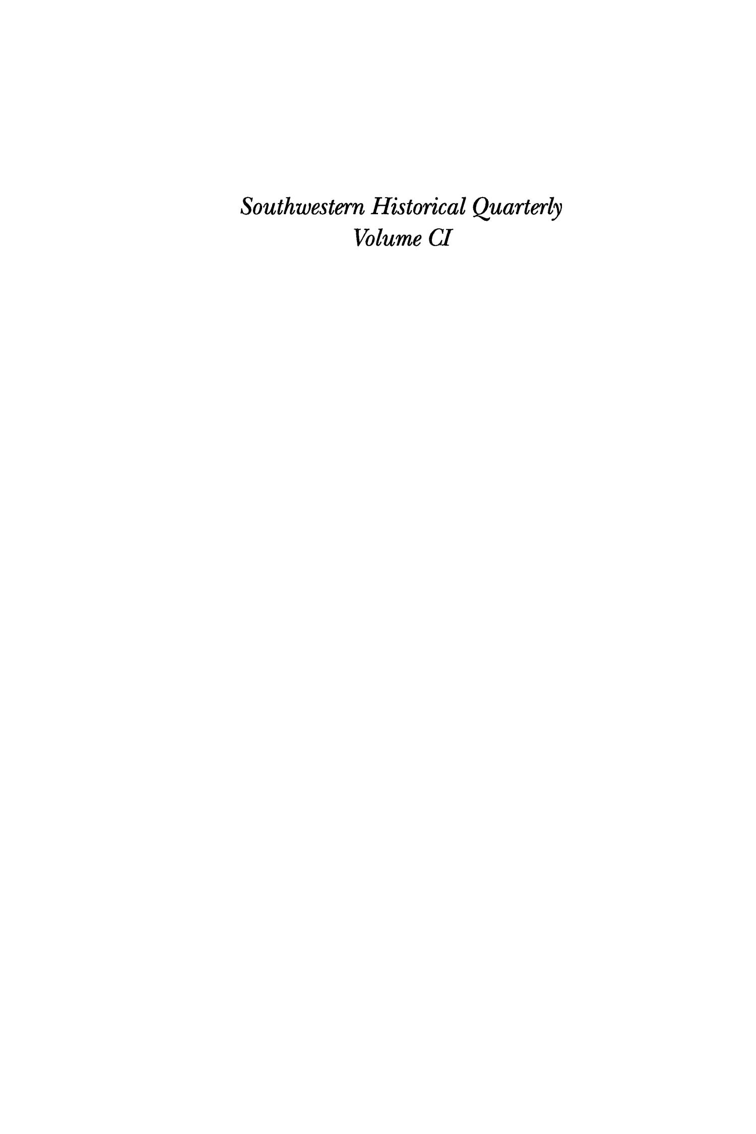 The Southwestern Historical Quarterly, Volume 101, July 1997 - April, 1998                                                                                                      None