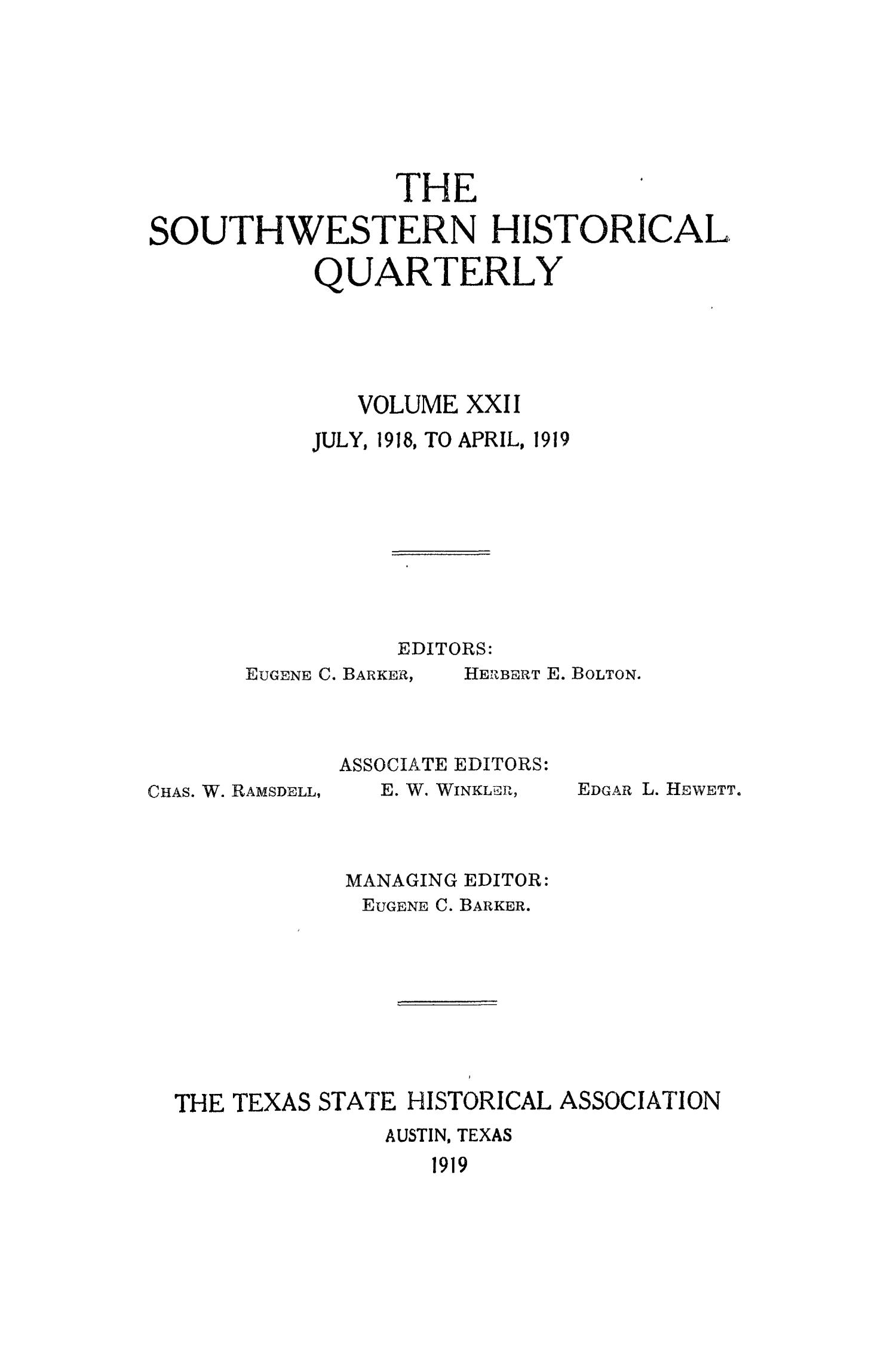 The Southwestern Historical Quarterly, Volume 22, July 1918 - April, 1919                                                                                                      Front Cover