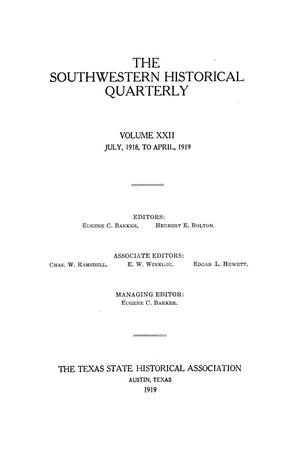 Primary view of object titled 'The Southwestern Historical Quarterly, Volume 22, July 1918 - April, 1919'.