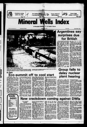 Mineral Wells Index (Mineral Wells, Tex.), Vol. 82, No. 27, Ed. 1 Sunday, June 6, 1982