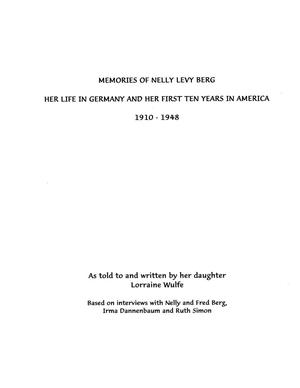 Primary view of object titled 'Memories of Nelly Levy Berg: Her Life in Germany and her First Ten Years in America, 1910-1948'.