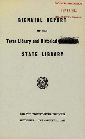 Biennial Report of the Texas Library and Historical Commission Sate Library, For the Twenty-Sixth Biennium