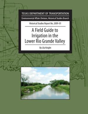 A Field Guide to Irrigation in the Lower Rio Grande Valley