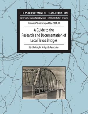 A Guide to the Research and Documentation of Local Texas Bridges