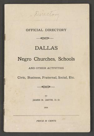 Primary view of object titled 'Official Directory: Dallas Negro Churches, Schools and Other Activities Civic, Business, Fraternal, Social, Etc.'.