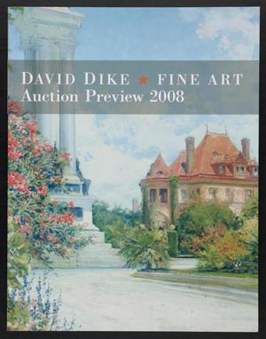 Primary view of Catalog for David Dike Fine Art Texas Art Auction: 2008