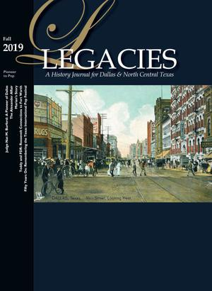 Legacies: A History Journal for Dallas and North Central Texas, Volume 31, Number 2, Fall 2017