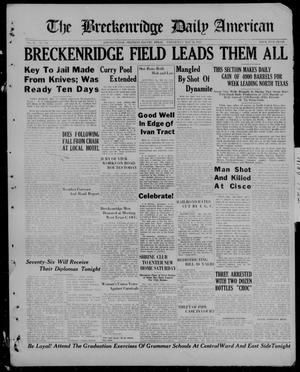 Primary view of object titled 'The Breckenridge Daily American (Breckenridge, Tex), Vol. 2, No. 281, Ed. 1, Wednesday, May 24, 1922'.