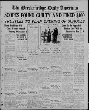 Primary view of The Breckenridge Daily American (Breckenridge, Tex), Vol. 6, No. 14, Ed. 1, Tuesday, July 21, 1925