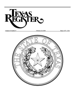 Texas Register, Volume 45, Number 9, Pages 1275-1516, February 28, 2020