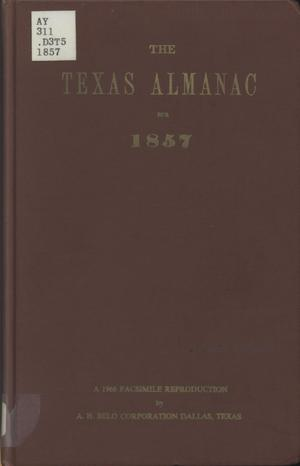Primary view of object titled 'The Texas Almanac, for 1857, with Statistics, Historical and Biographical Sketches, &c., Relating to Texas.'.