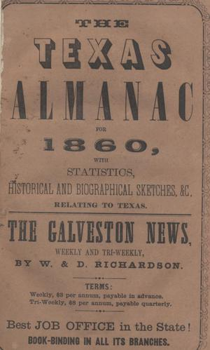 Primary view of object titled 'The Texas Almanac, for 1860, with Statistics, Historical and Biographical Sketches, &c., Relating to Texas.'.