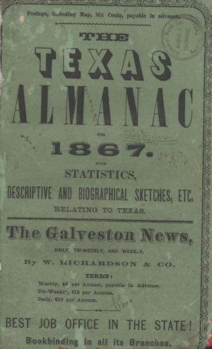 Primary view of object titled 'The Texas Almanac for 1867 with Statistics, Descriptive and Biographical Sketches, etc., Relating to Texas.'.