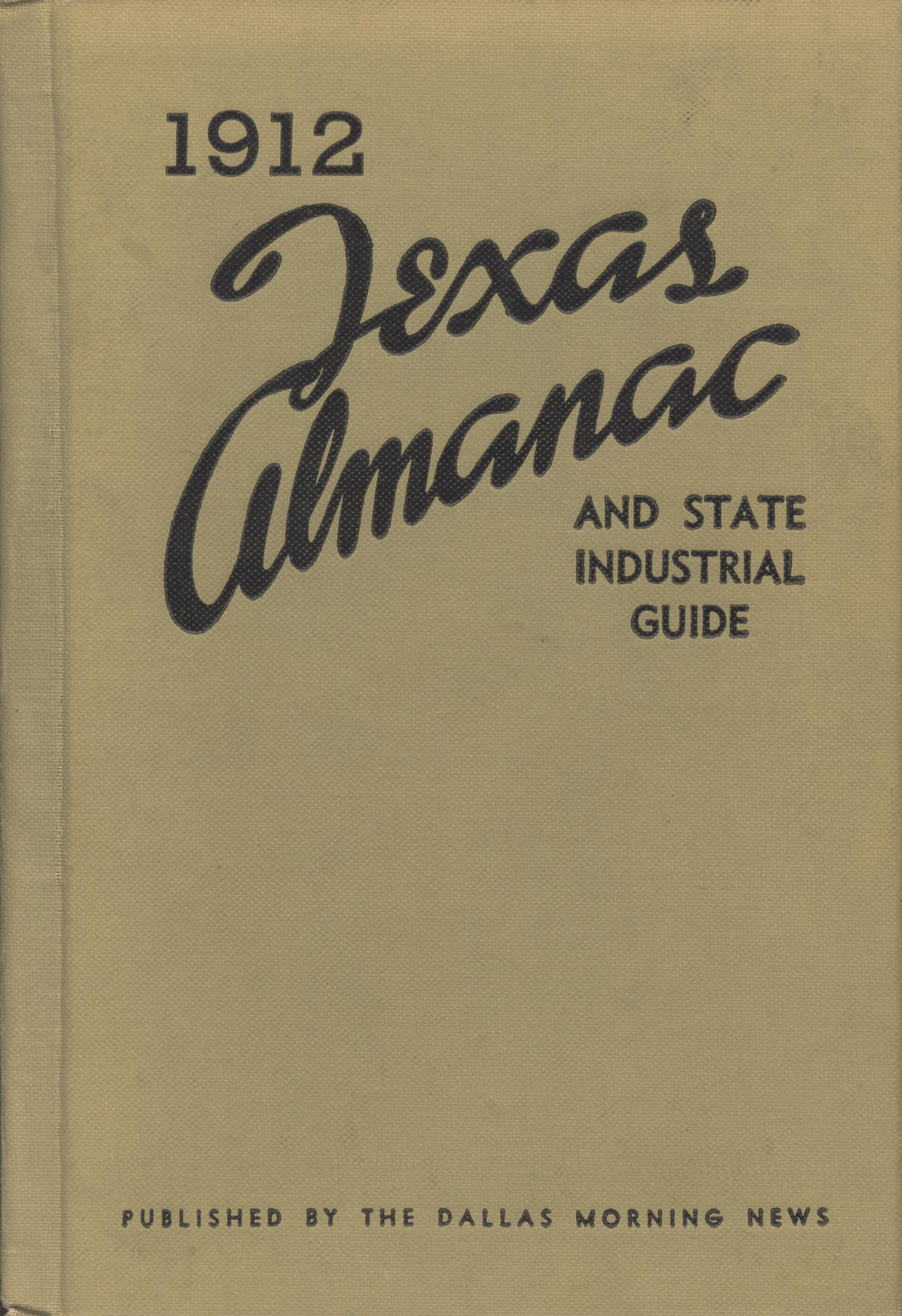 Texas Almanac and State Industrial Guide 1912                                                                                                      Front Cover