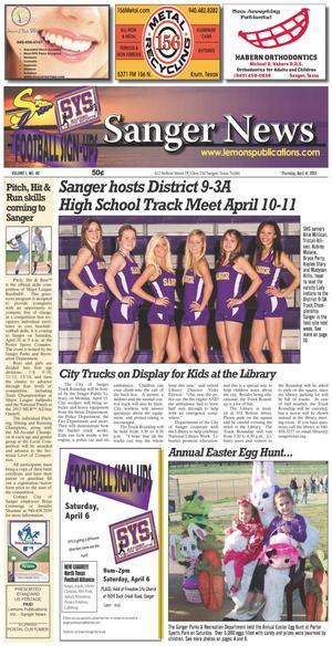 Primary view of Sanger News (Sanger, Tex.), Vol. 1, No. 40, Ed. 1 Thursday, April 4, 2013