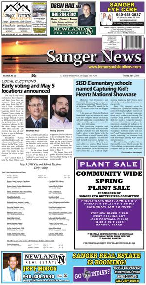 Primary view of Sanger News (Sanger, Tex.), Vol. 6, No. 20, Ed. 1 Thursday, April 5, 2018