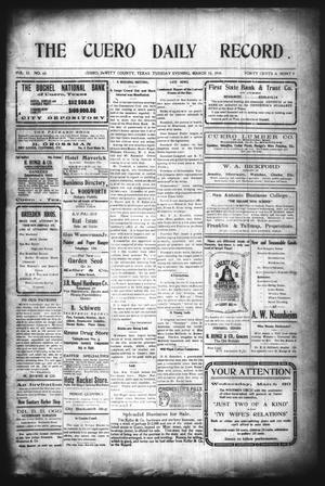 The Cuero Daily Record (Cuero, Tex.), Vol. 32, No. 63, Ed. 1 Tuesday, March 15, 1910