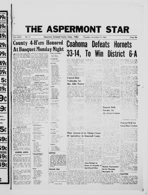 Primary view of object titled 'The Aspermont Star (Aspermont, Tex.), Vol. 67, No. 11, Ed. 1  Thursday, November 12, 1964'.